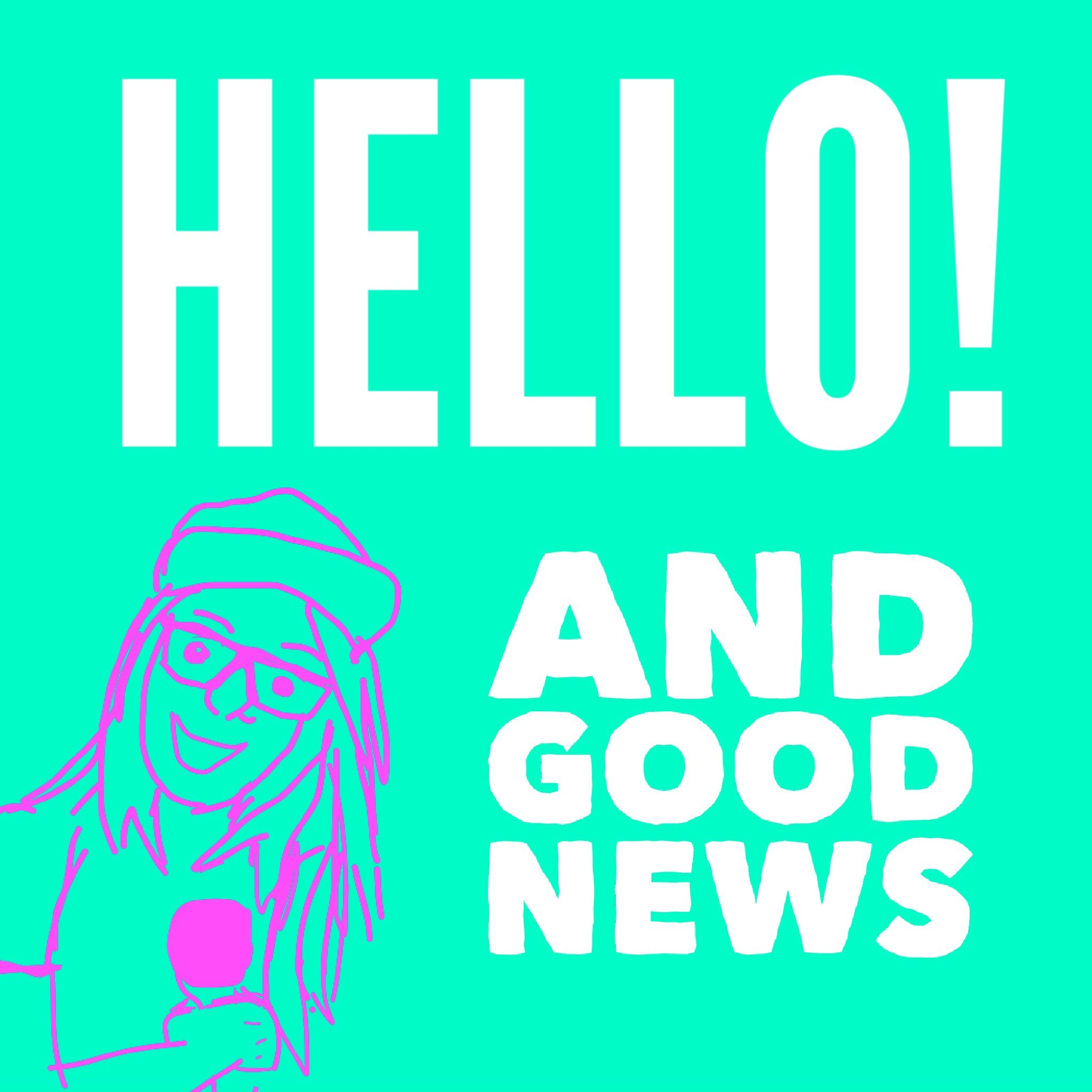 Hello And Good News